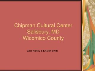 Chipman Cultural Center Salisbury, MD Wicomico County