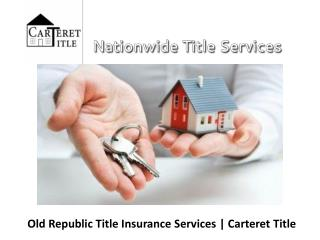 Old Republic Title Insurance Services | Carteret Title