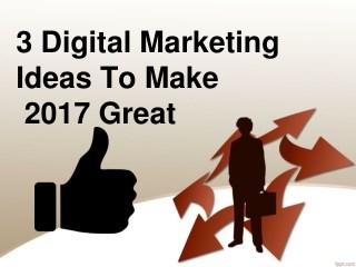 3 digital Marketing ideas