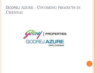 2 bhk flat in chennai from Godrej Azure at 40.2 Lakhs