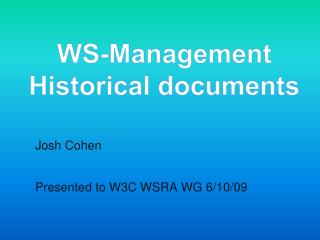 Josh Cohen  Presented to W3C WSRA WG 6