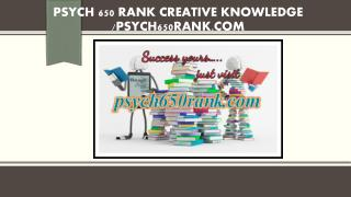 PSYCH 650 RANK creative knowledge /psych650rank.com