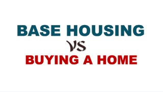 Base Housing vs Buying a Home