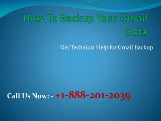 How to Backup Your Gmail Data |Call Customer Service  1-888-201-2039