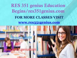 RES 351 genius Education Begins/res351genius.com