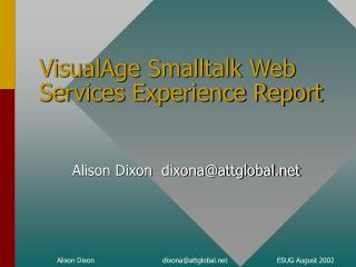 VisualAge Smalltalk Web Services Experience Report