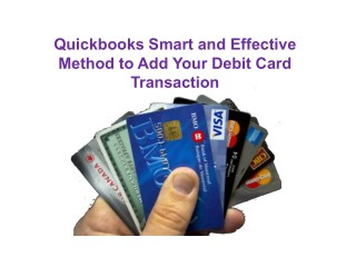 Quickbooks smart and effective method to add your debit card transaction