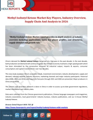 Methyl isobutyl ketone market key players, industry overview, supply chain and analysis to 2026