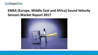 EMEA (Europe, Middle East and Africa) Sound Velocity Sensors Market Report 2017