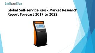 Global Self-service Kiosk Market Research Report Forecast 2017 to 2022