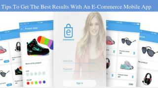 Tips To Get The Best Results With An E-Commerce Mobile App