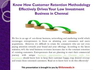 Know How Customer Retention Methodology Effectively Drives Your Low Investment Business in Chennai