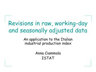 Revisions in raw, working-day and seasonally adjusted data