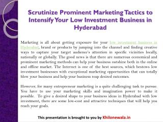 Scrutinize Prominent Marketing Tactics to Intensify Your Low Investment Business in Hyderabad