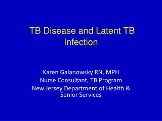 TB Disease and Latent TB Infection
