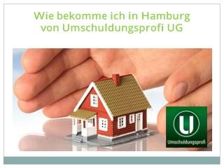 Wie bekomme ich in Hamburg von Umschuldungsprofi UG