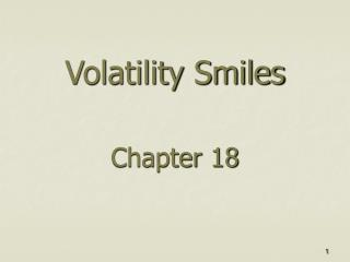 Volatility Smiles   Chapter 18