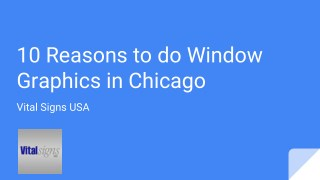 10 Reasons To Do Window Graphics in Chicago