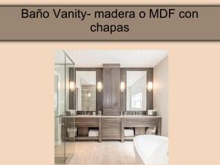 Baño Vanity- madera o MDF con chapas