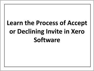Learn the Process of Accept or Declining Invite in Xero Software