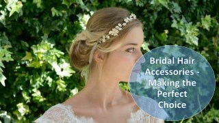 Bridal Hair Accessories - Making the Perfect Choice