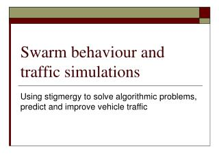 Swarm behaviour and traffic simulations