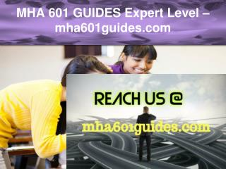MHA 601 GUIDES Expert Level –mha601guides.com