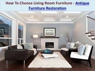 How To Choose Living Room Furniture - Antique Furniture Restoration