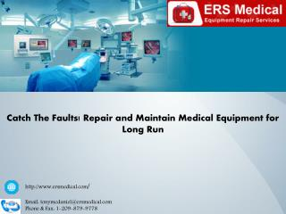 Catch The Faults! Repair and Maintain Medical Equipment for Long Run