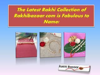 The Latest Rakhi Collection of Rakhibazaar.com is Fabulous to Name!