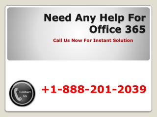 Call Us Now For Microsoft Office 365 Customer Service +1-888-201-2039