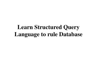 Learn Structured Query Language to rule Database