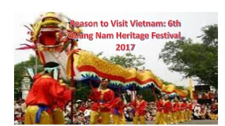 Reason to Visit Vietnam: 6th Quang Nam Heritage Festival, 2017
