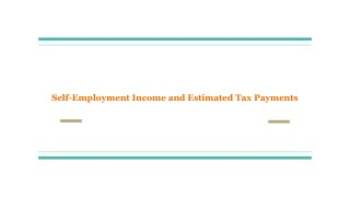 Self-Employment Income and Estimated Tax Payments