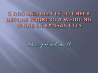 5 Dos and Don'ts To Check Before Booking A Wedding Venue In Kansas City