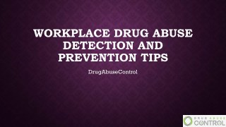 Workplace Drug Abuse Detection and Prevention Tips