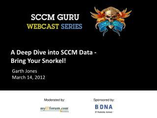 A Deep Dive into SCCM Data - Bring Your Snorkel