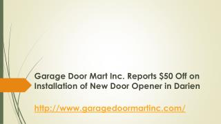 Garage Door Mart Inc. Reports $50 Off on Installation of New Door Opener in Darien