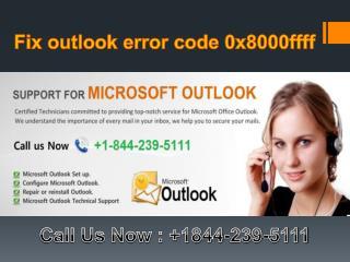 Fix outlook error code 0x8000ffff @1-(844)-239-5111
