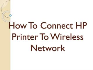 How To Connect HP Printer To  Your Wireless Network?