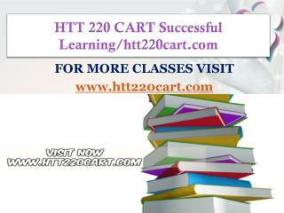 HTT 220 CART Successful Learning/htt220cart.com