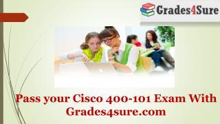 Pass your Cisco 400-101 Exam With (Grades4sure.com)
