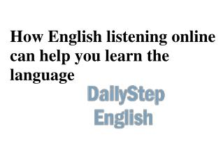 How English listening online can help you learn the language