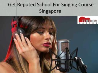 Get Reputed School For Singing Course Singapore