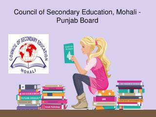 Council of Secondary Education, Mohali - Punjab Board
