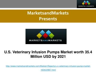U.S. Veterinary Infusion Pumps Market Global Forecast to 2021