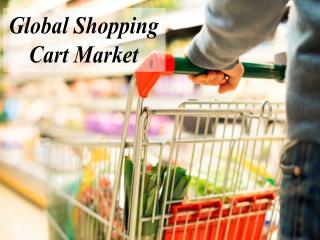 Global Shopping Cart Market