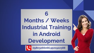 6 Months / Weeks Industrial Training in Android Development