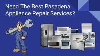 Finding The Best Pasadena Appliance Repair Service Provider?