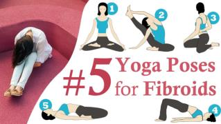 Top 5 YOGA Poses For Uterine Fibroids And To Prevent Fibroids